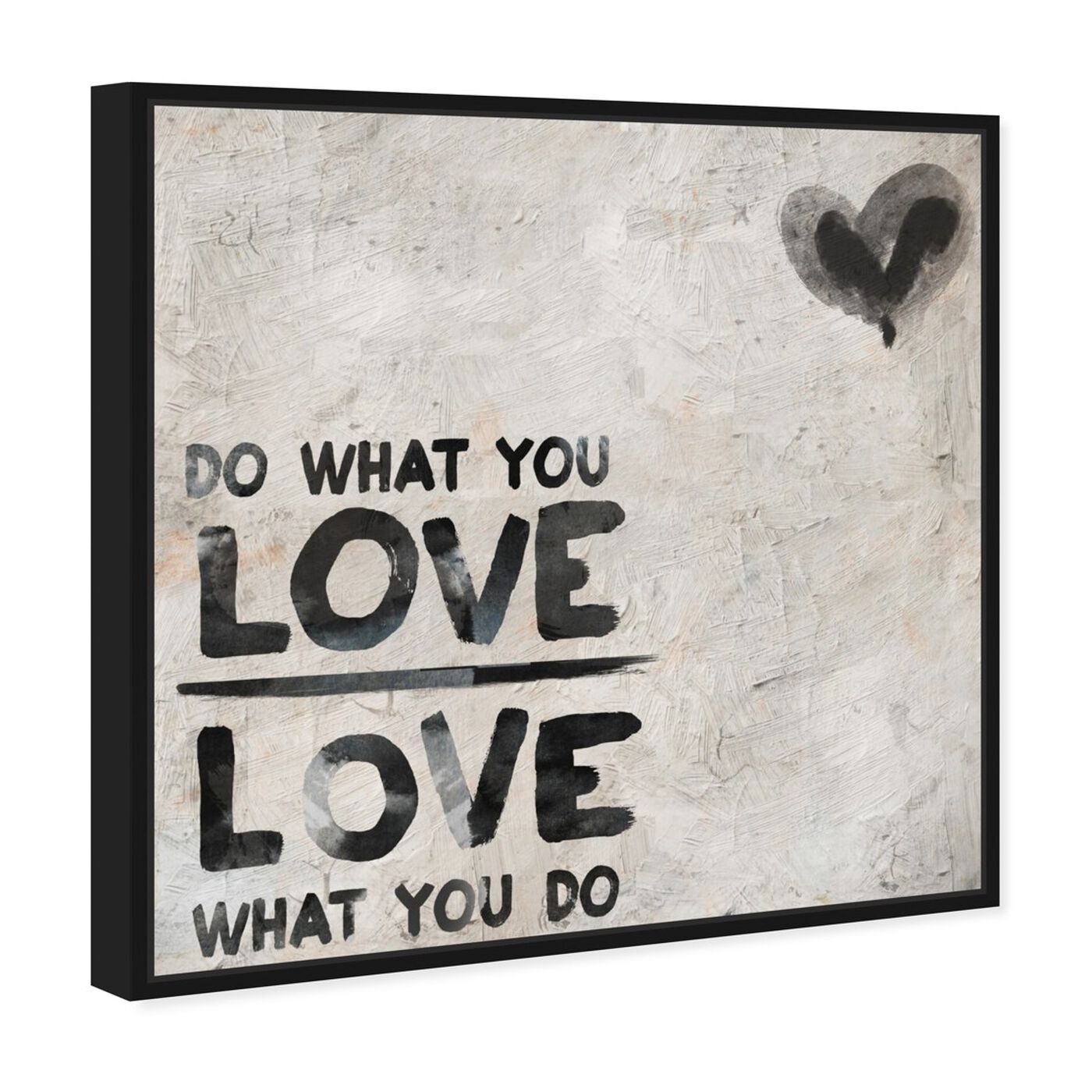 Angled view of Do What You Love featuring typography and quotes and love quotes and sayings art.