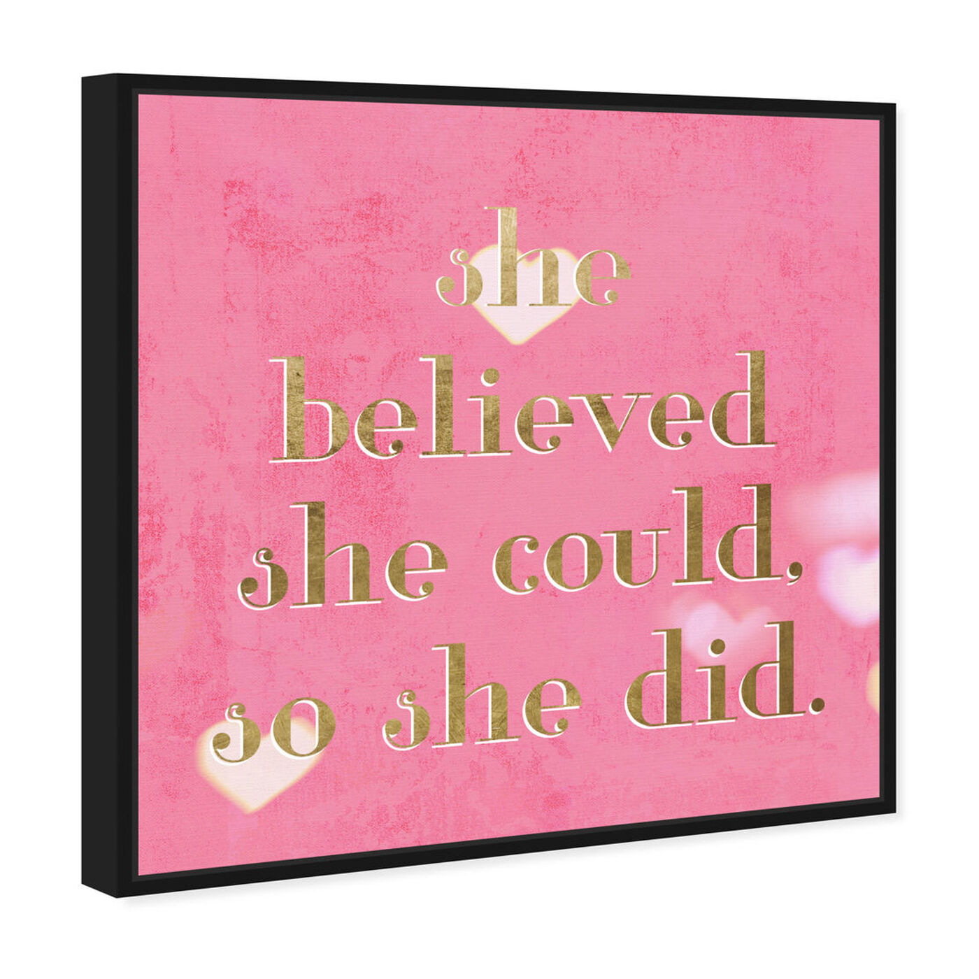 Angled view of She Believed She Could featuring typography and quotes and empowered women quotes and sayings art.