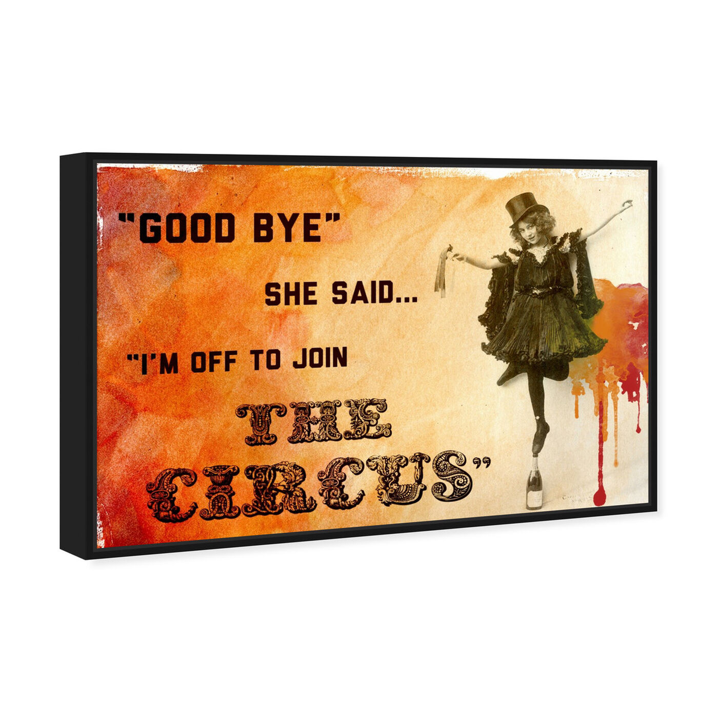 Angled view of Join The Circus Orange featuring typography and quotes and funny quotes and sayings art.