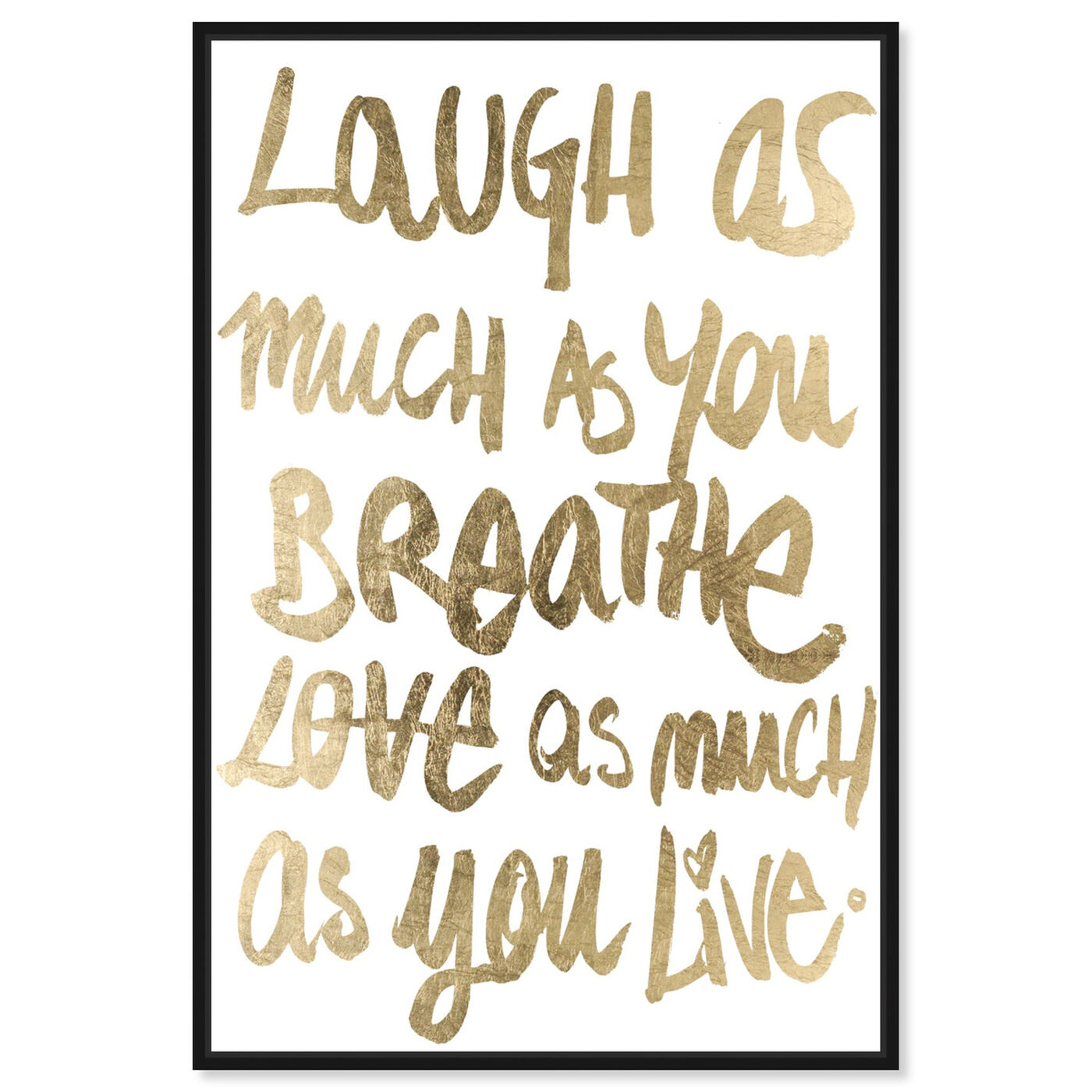 Front view of Laugh Gold featuring typography and quotes and inspirational quotes and sayings art.