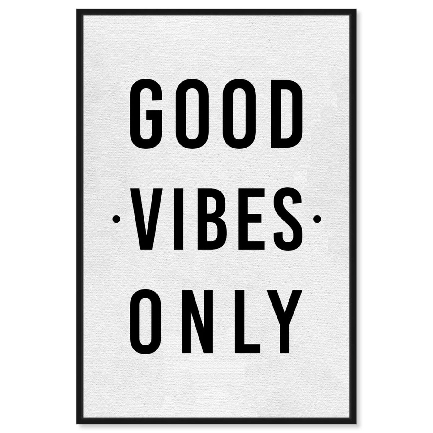 Front view of Good Vibes Only featuring typography and quotes and inspirational quotes and sayings art.