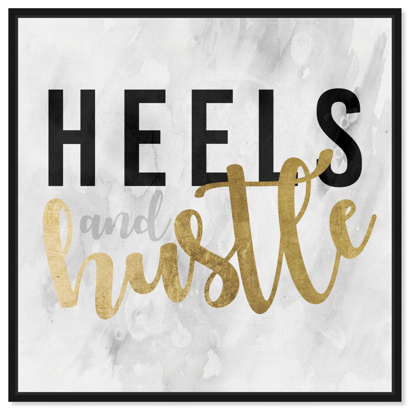 Front view of Heels and Hustle Gold featuring typography and quotes and fashion quotes and sayings art.