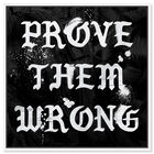 Front view of Prove Them Wrong featuring typography and quotes and motivational quotes and sayings art. image number null