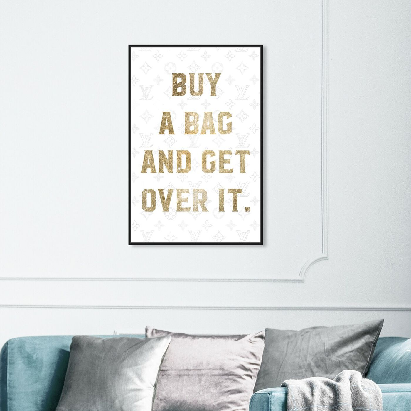 Hanging view of Get It Together featuring typography and quotes and fashion quotes and sayings art.
