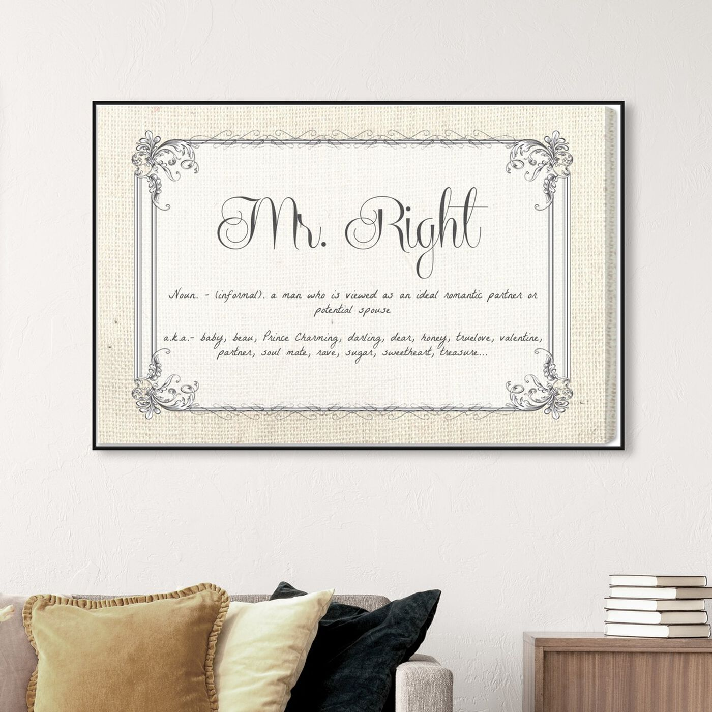 Hanging view of Mr Right featuring typography and quotes and love quotes and sayings art.