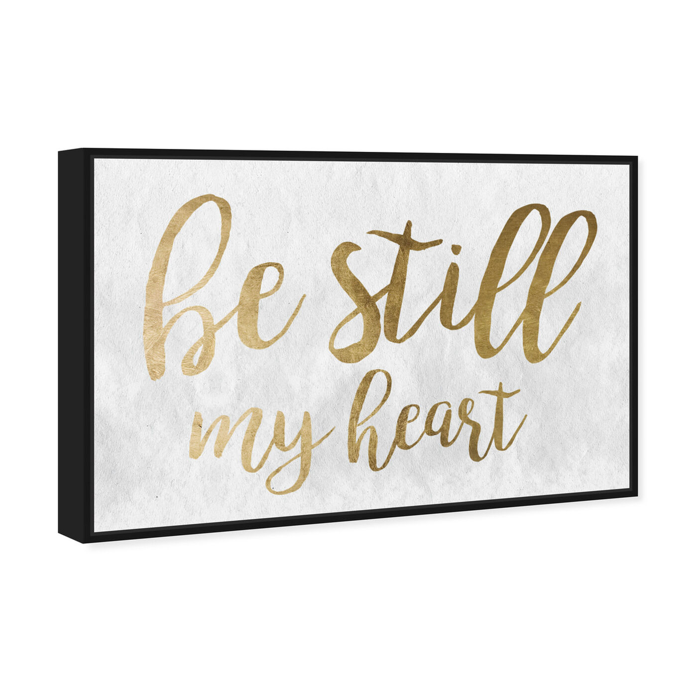 Angled view of Be Still My Heart Gold featuring typography and quotes and love quotes and sayings art.