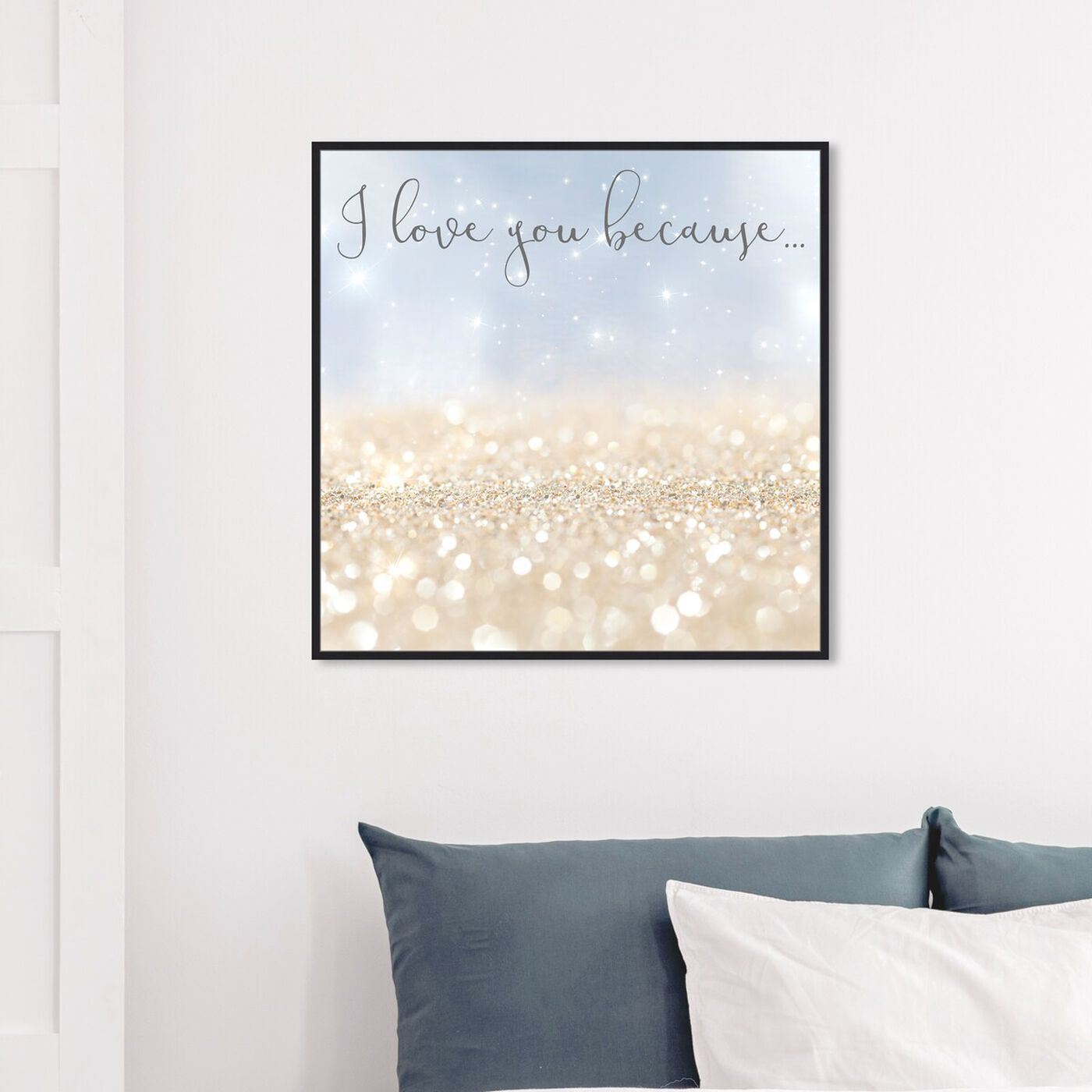 Hanging view of I Love You Because  featuring typography and quotes and love quotes and sayings art.