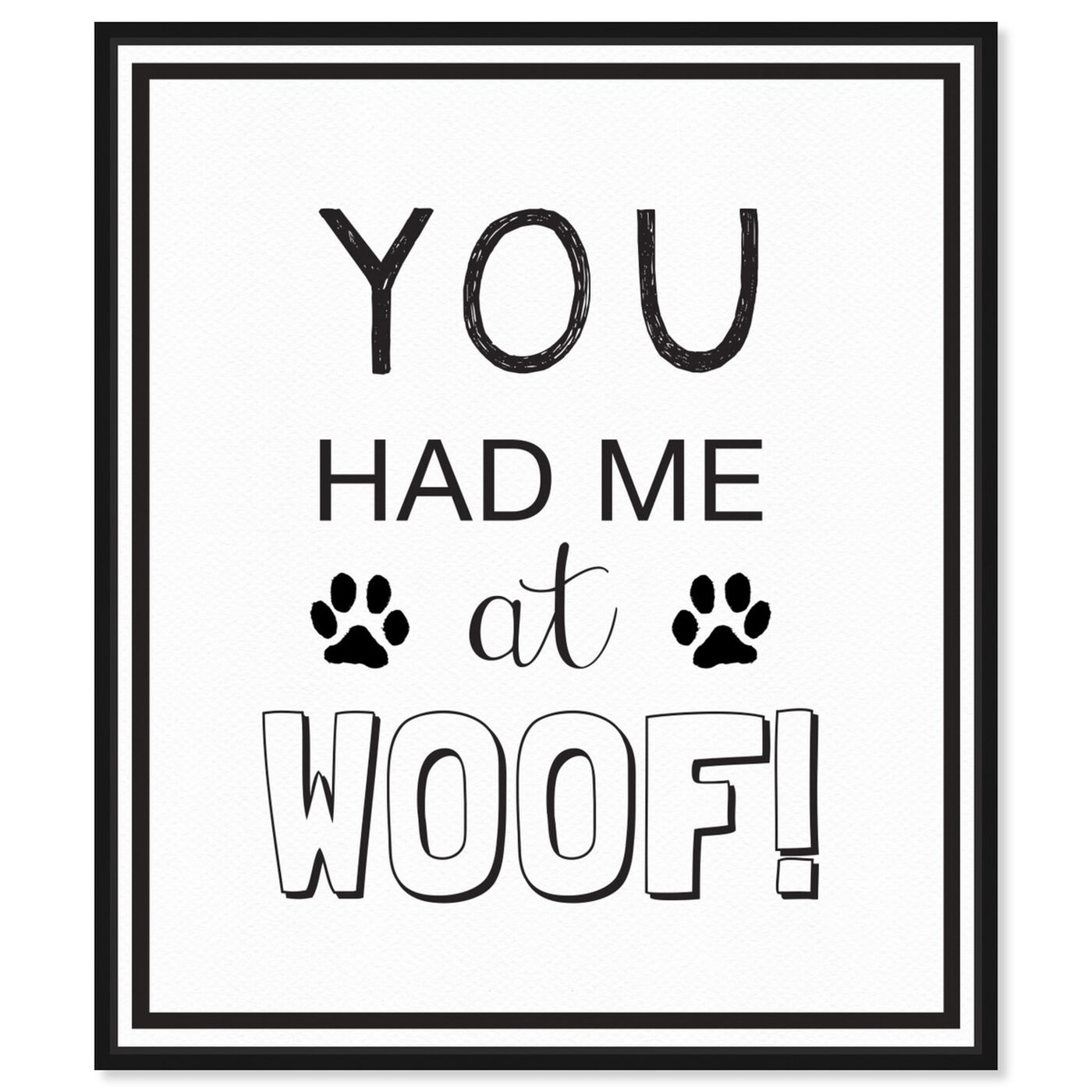 Front view of Woof featuring typography and quotes and funny quotes and sayings art.