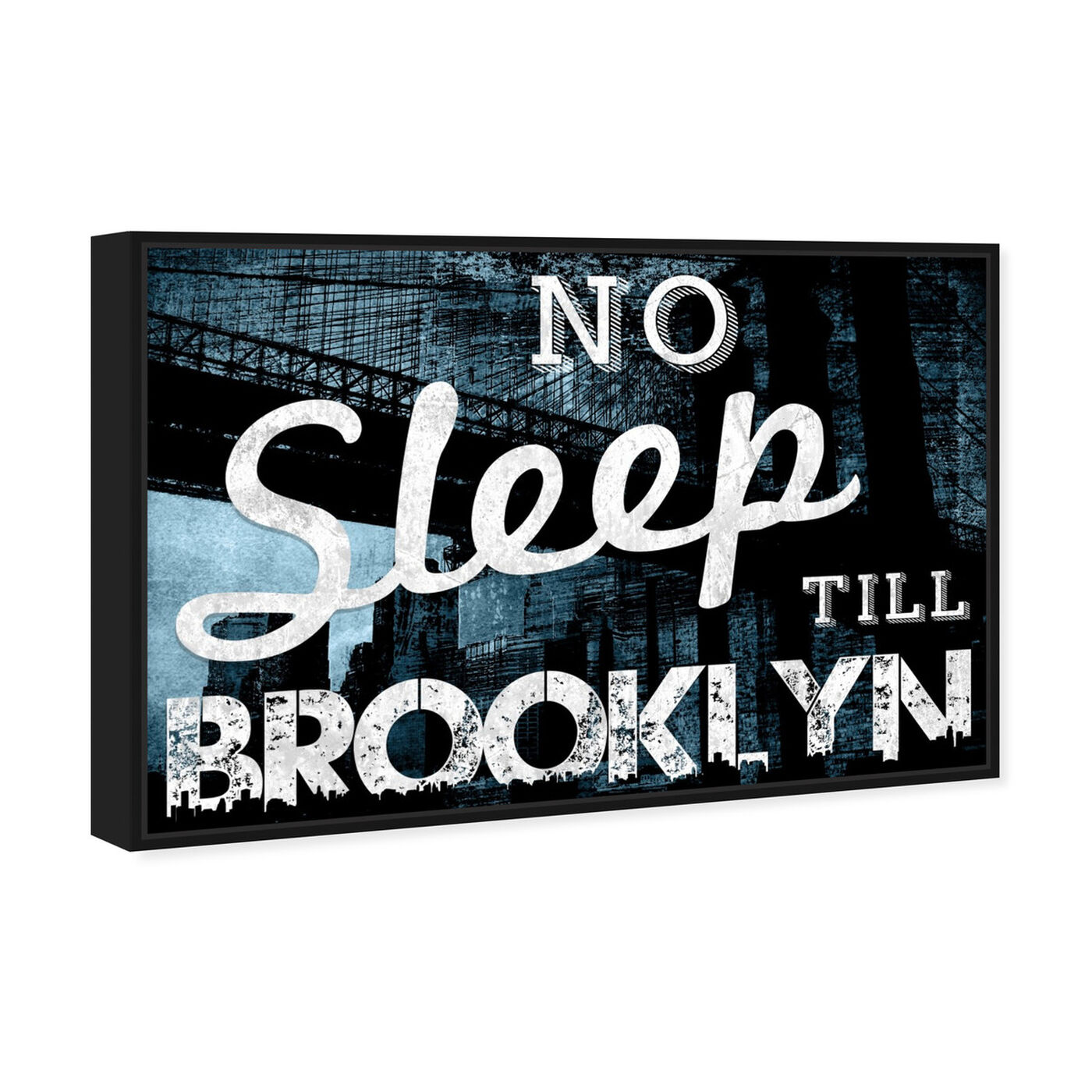 Angled view of No Sleep Till Brooklyn featuring typography and quotes and quotes and sayings art.