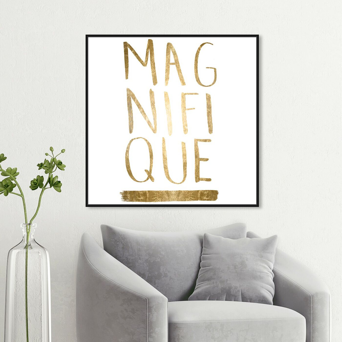 Hanging view of Magnifique Rose Gold Foil featuring typography and quotes and quotes and sayings art.