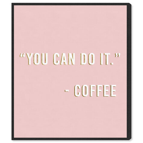 You Can Do It By Coffee