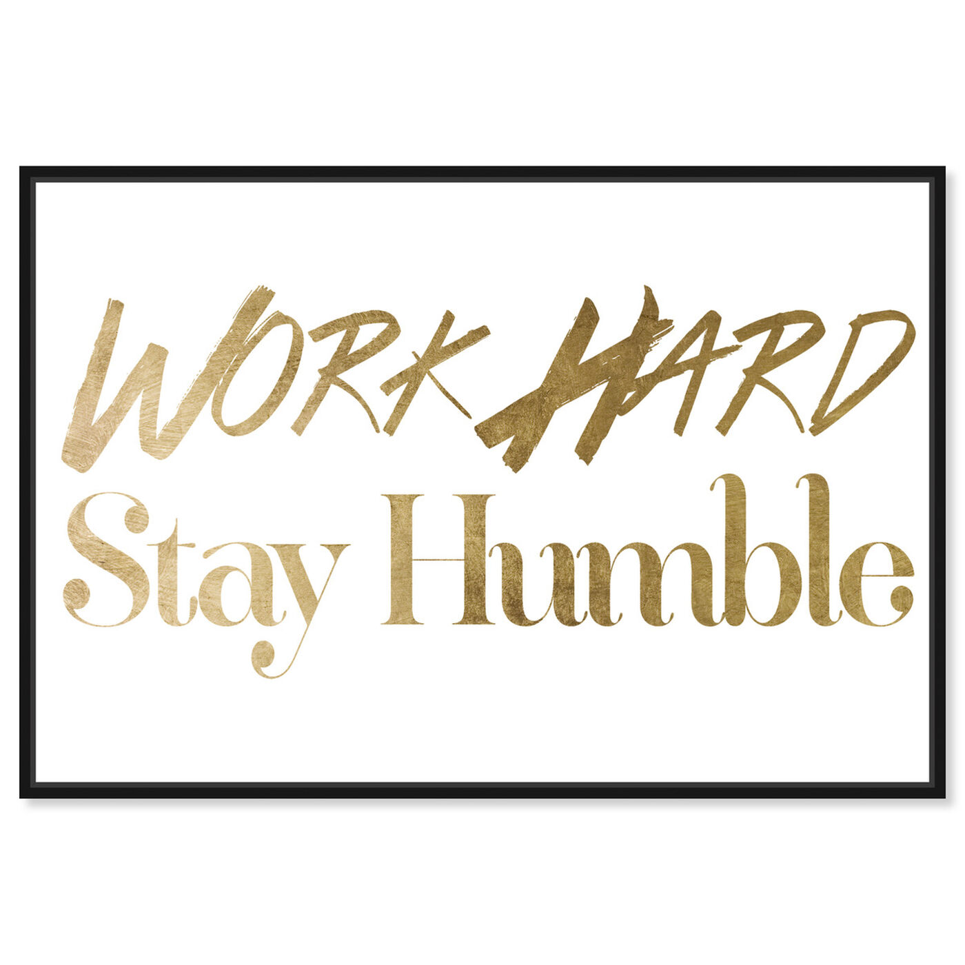 Front view of Work Hard Gold Foil featuring typography and quotes and inspirational quotes and sayings art.