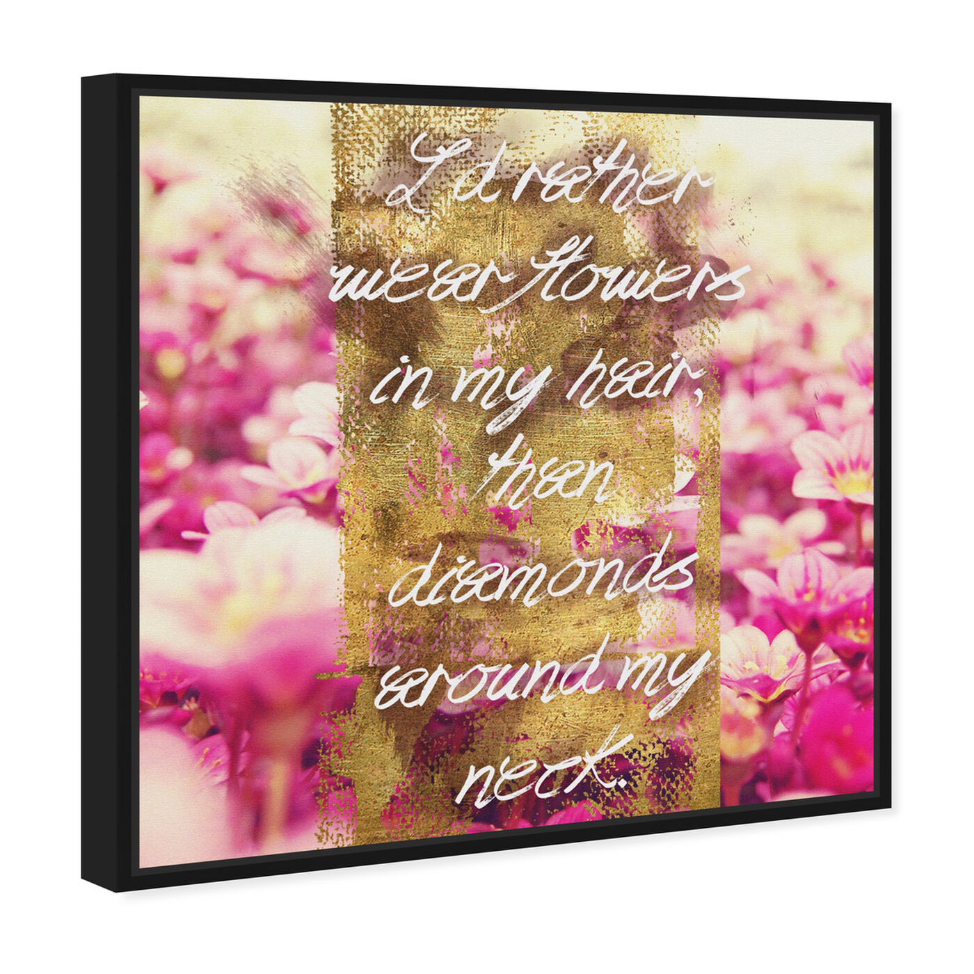 Angled view of Flowers in My Hair I featuring typography and quotes and beauty quotes and sayings art.