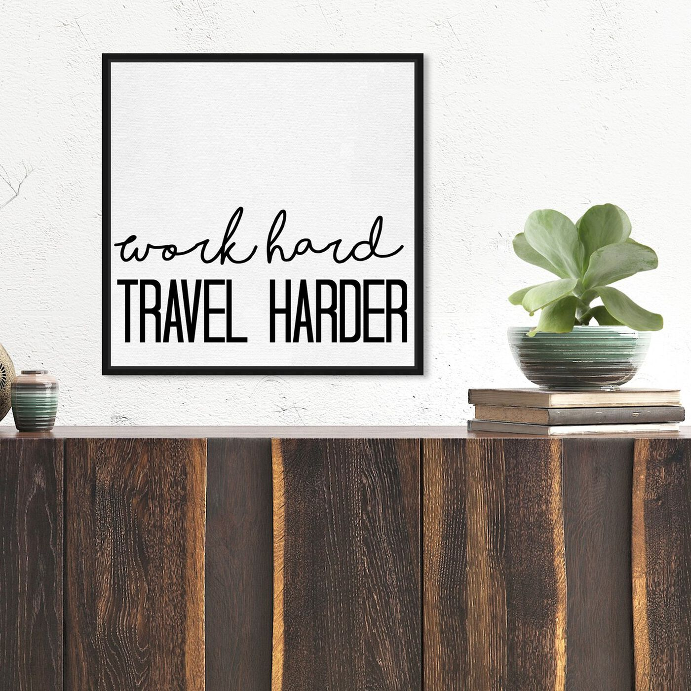 Hanging view of Travel Harder featuring typography and quotes and motivational quotes and sayings art.