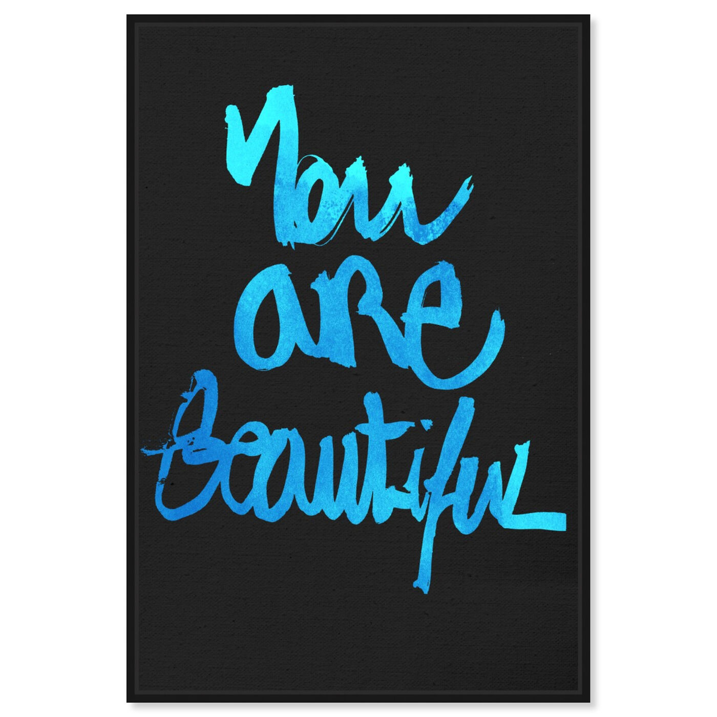 Front view of You Really Are Blue featuring typography and quotes and beauty quotes and sayings art.