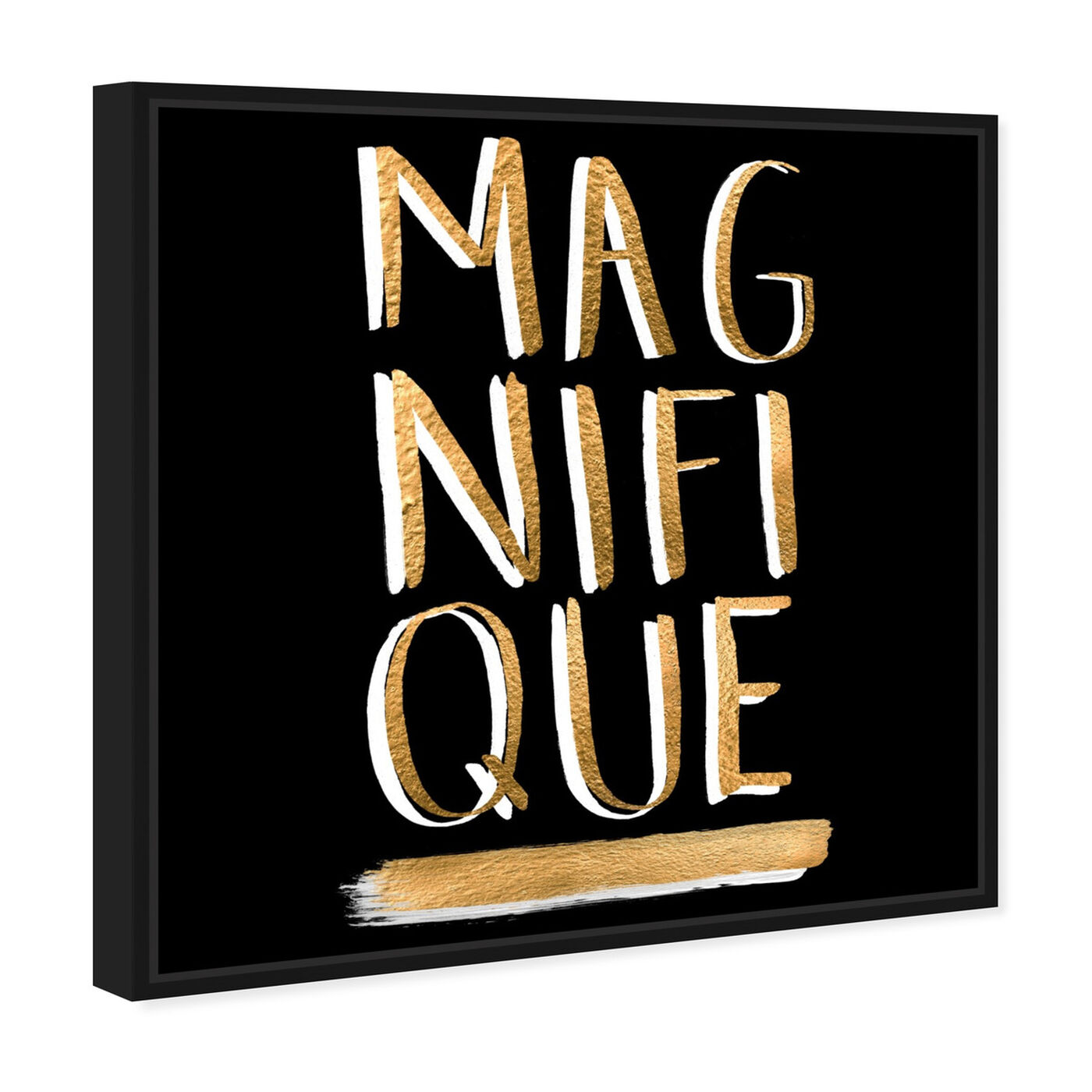 Angled view of Magnifique featuring typography and quotes and quotes and sayings art.